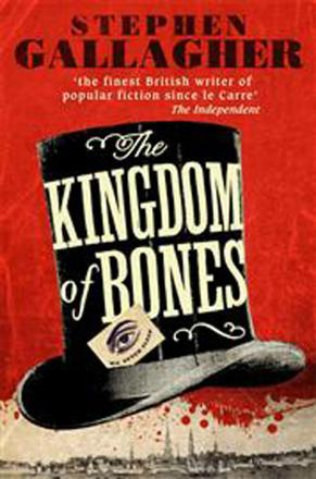 The Kingdom Of Bones by Stephen Gallagher (Ebury Press, £6.99)