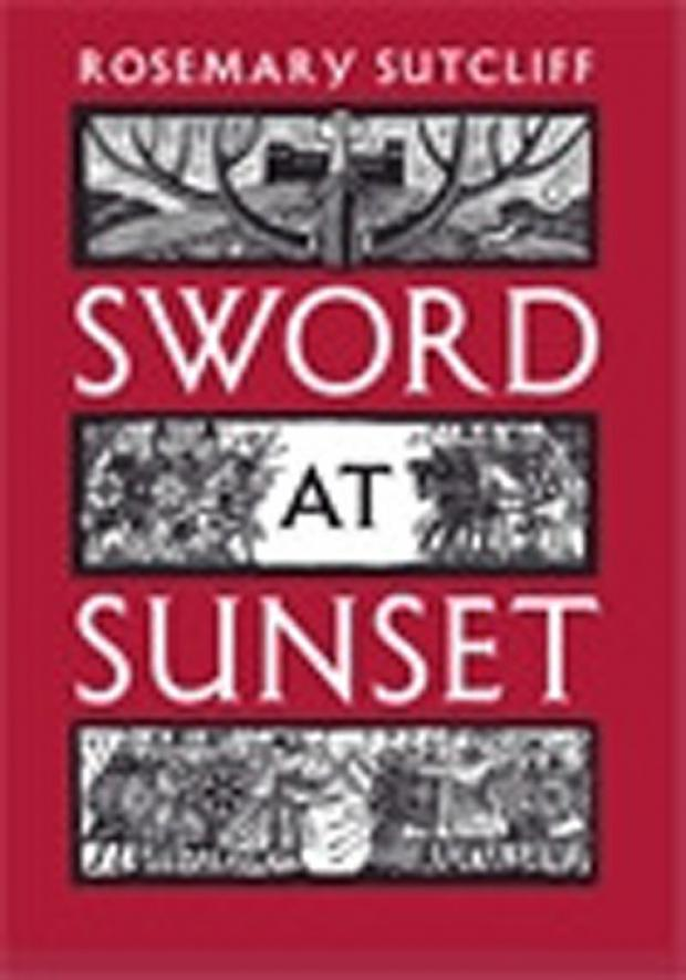 Sword At Sunset by Rosemary Sutcliff (Atlantic Books, £16.99)