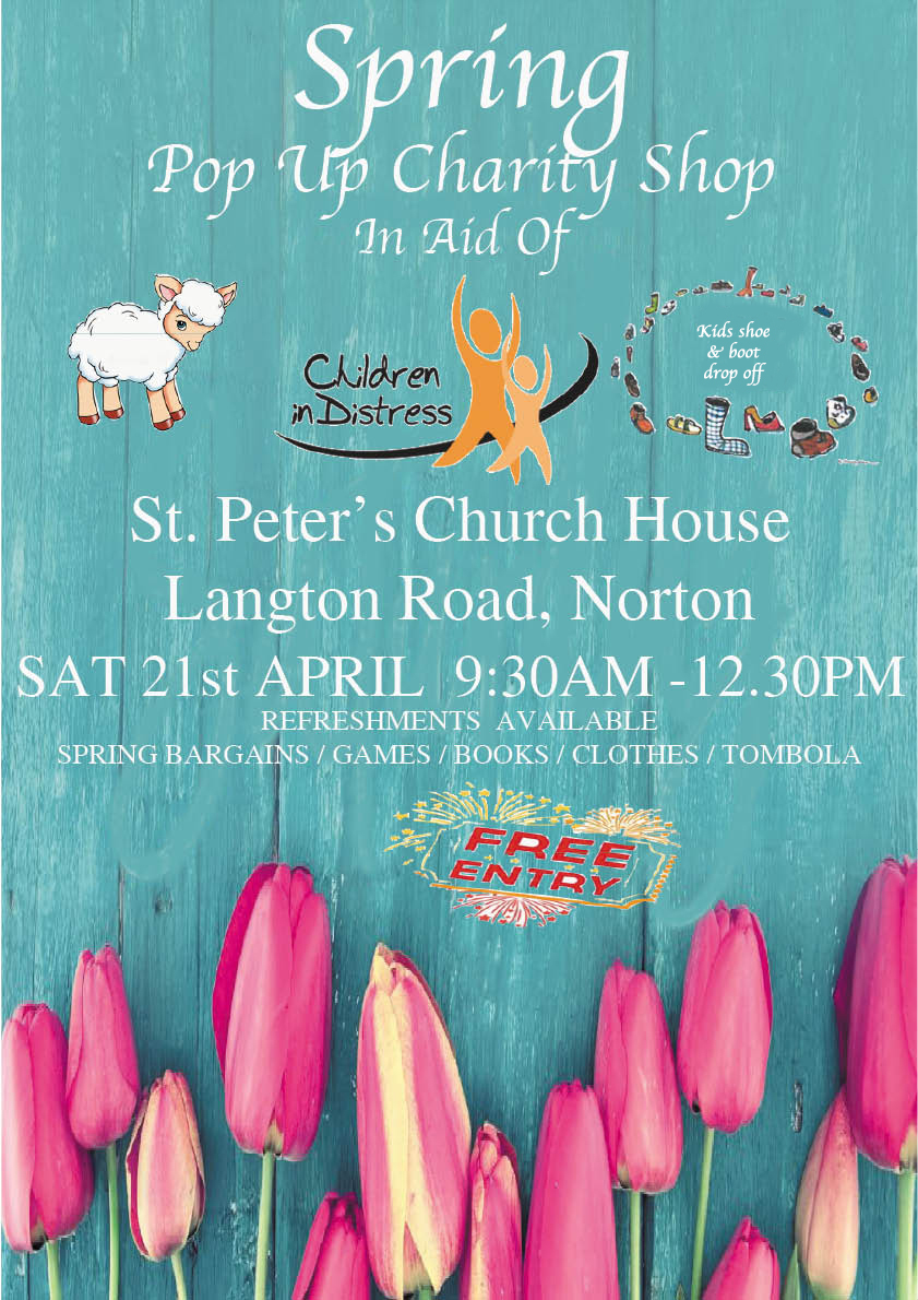 The charity Children in Distress will be holding a Pop up Spring Fair at St Peter's Church House, Langton Road, Norton, on Saturday.